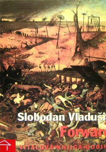 "2009. - Slobodan Vladušić za roman ""Forward"""