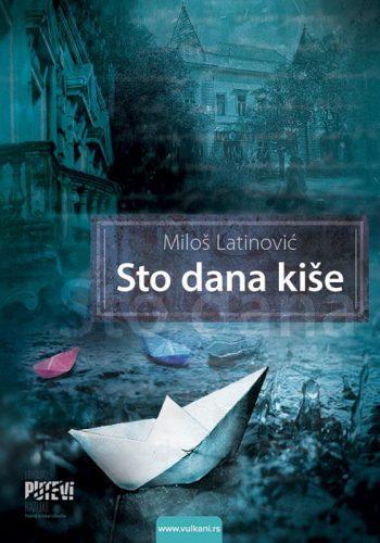 """2013. - Miloš Latinović za roman """"Sto dana kiše"""""""