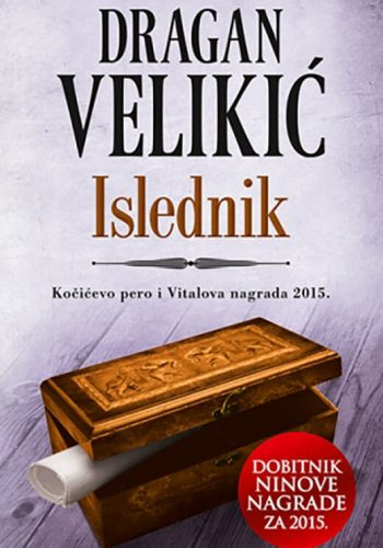 "2015. - Dragan Velikić za roman ""Islednik"""